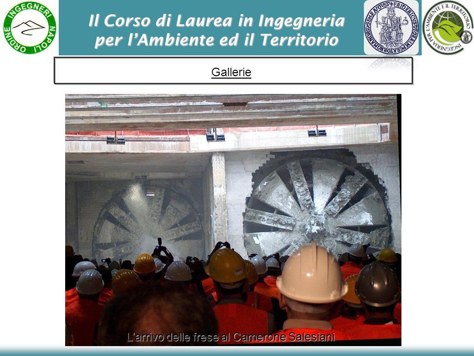 Il Corso di Laurea in Ingegneria per lAmbiente ed il Territorio Gallerie Larrivo delle frese al Camerone Salesiani