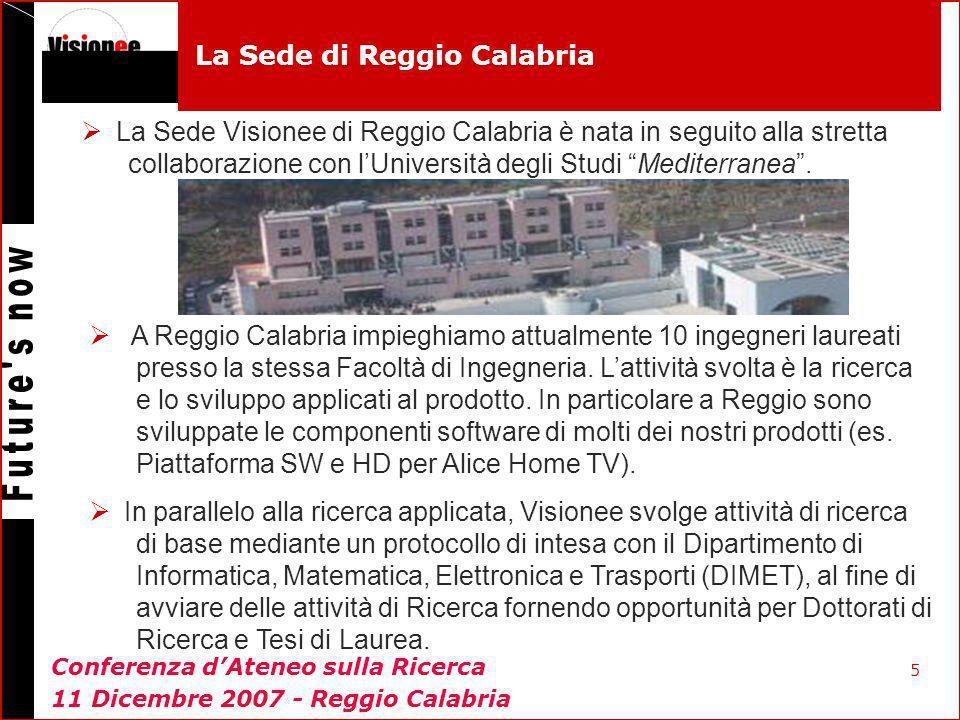 5 La Sede di Reggio Calabria A Reggio Calabria impieghiamo attualmente 10 ingegneri laureati presso la stessa Facoltà di Ingegneria. Lattività svolta