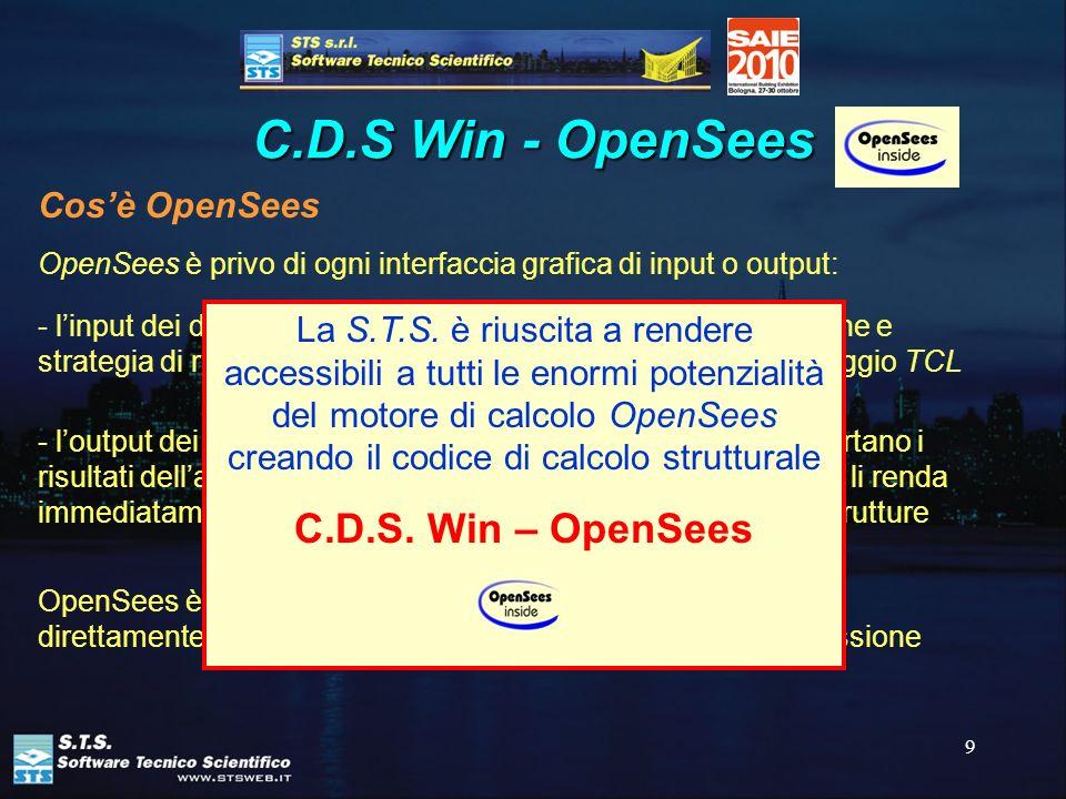 9 C.D.S Win - OpenSees - loutput dei risultati consiste in semplici files di testo che riportano i risultati dellanalisi strutturale, privi di ogni po