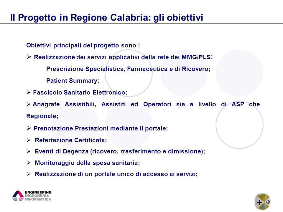 10 Obiettivi principali del progetto sono : Realizzazione dei servizi applicativi della rete dei MMG/PLS : Prescrizione Specialistica, Farmaceutica e