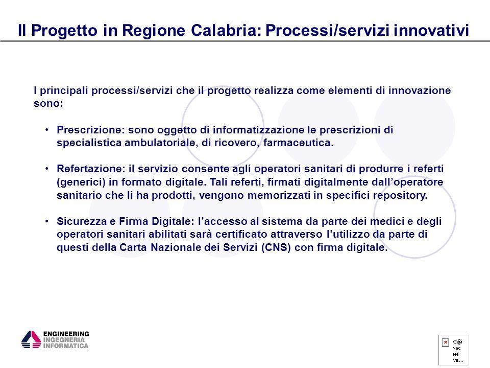 16 Il Progetto in Regione Calabria: Processi/servizi innovativi I principali processi/servizi che il progetto realizza come elementi di innovazione so