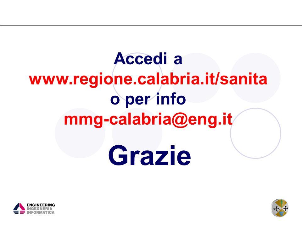 18 Grazie Accedi a www.regione.calabria.it/sanita o per info mmg-calabria@eng.it