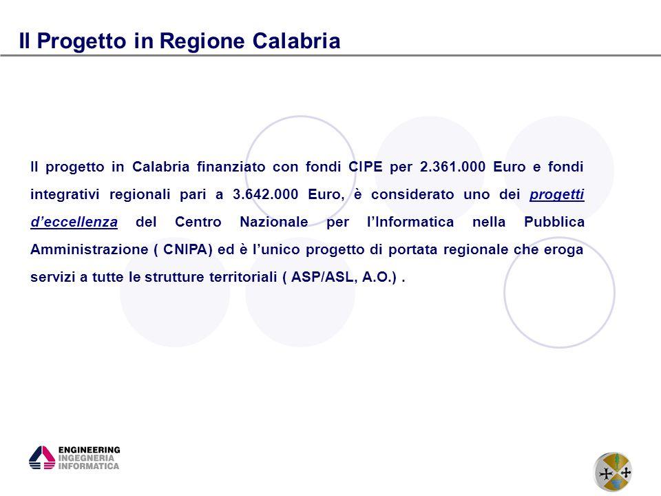 9 Il progetto in Calabria finanziato con fondi CIPE per 2.361.000 Euro e fondi integrativi regionali pari a 3.642.000 Euro, è considerato uno dei prog