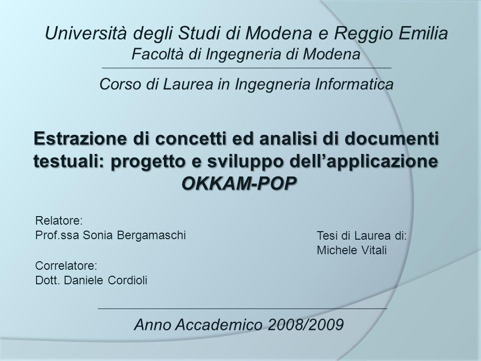 Università degli Studi di Modena e Reggio Emilia Facoltà di Ingegneria di Modena Corso di Laurea in Ingegneria Informatica Estrazione di concetti ed a