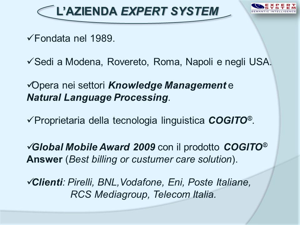 LAZIENDA EXPERT SYSTEM Fondata nel 1989. Opera nei settori Knowledge Management e Natural Language Processing. Proprietaria della tecnologia linguisti