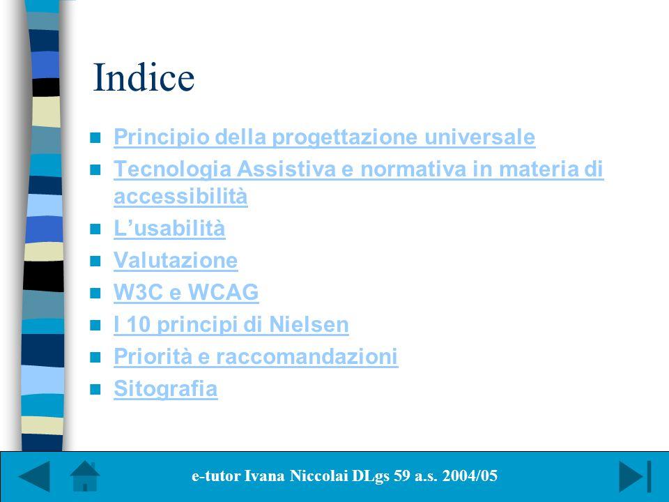 Indice Principio della progettazione universale Tecnologia Assistiva e normativa in materia di accessibilità Tecnologia Assistiva e normativa in mater