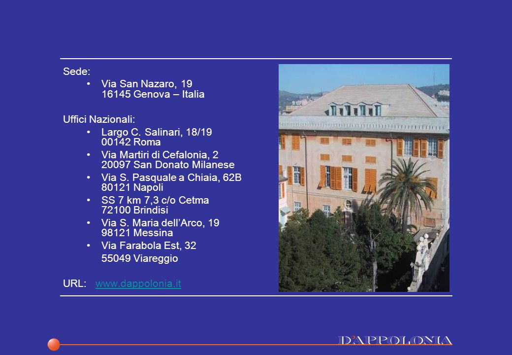 Sede: Via San Nazaro, 19 16145 Genova – Italia Uffici Nazionali: Largo C.