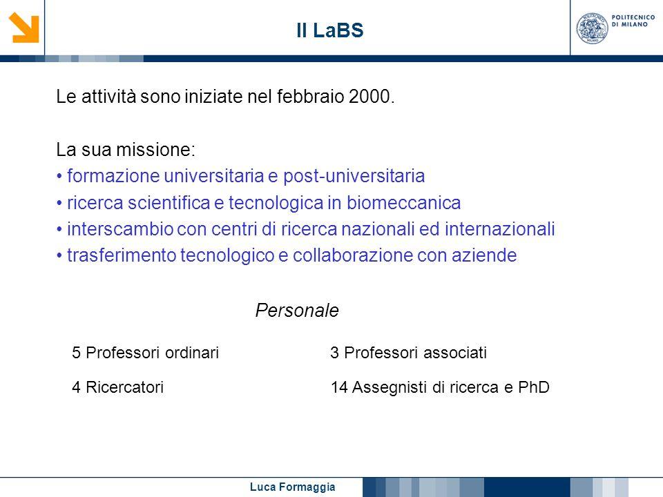 Luca Formaggia Il LaBS Le attività sono iniziate nel febbraio 2000. La sua missione: formazione universitaria e post-universitaria ricerca scientifica