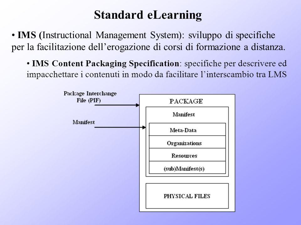 Standard eLearning (2) SCORM (Sharable Content Object Reference Model): specifiche per fornire strumenti di eLearning per linteroperabilità, accessibilità e riusabilità dei contenuti.