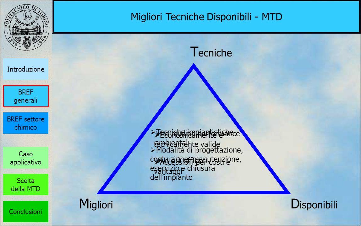 Migliori Tecniche Disponibili - MTD Tecniche impiantistiche Modalità di progettazione, costruzione, manutenzione, esercizio e chiusura dellimpianto Ec