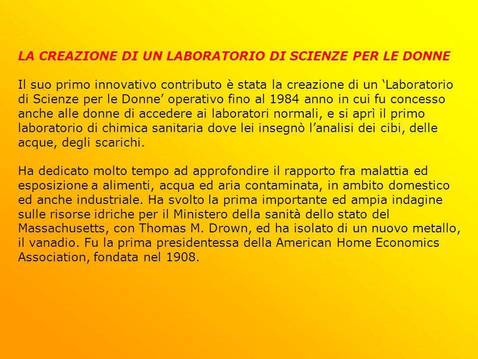 LA CREAZIONE DI UN LABORATORIO DI SCIENZE PER LE DONNE Il suo primo innovativo contributo è stata la creazione di un Laboratorio di Scienze per le Don
