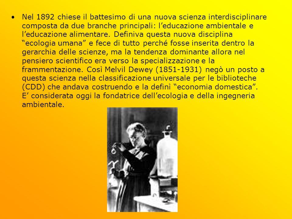 Nel 1892 chiese il battesimo di una nuova scienza interdisciplinare composta da due branche principali: leducazione ambientale e leducazione alimentar