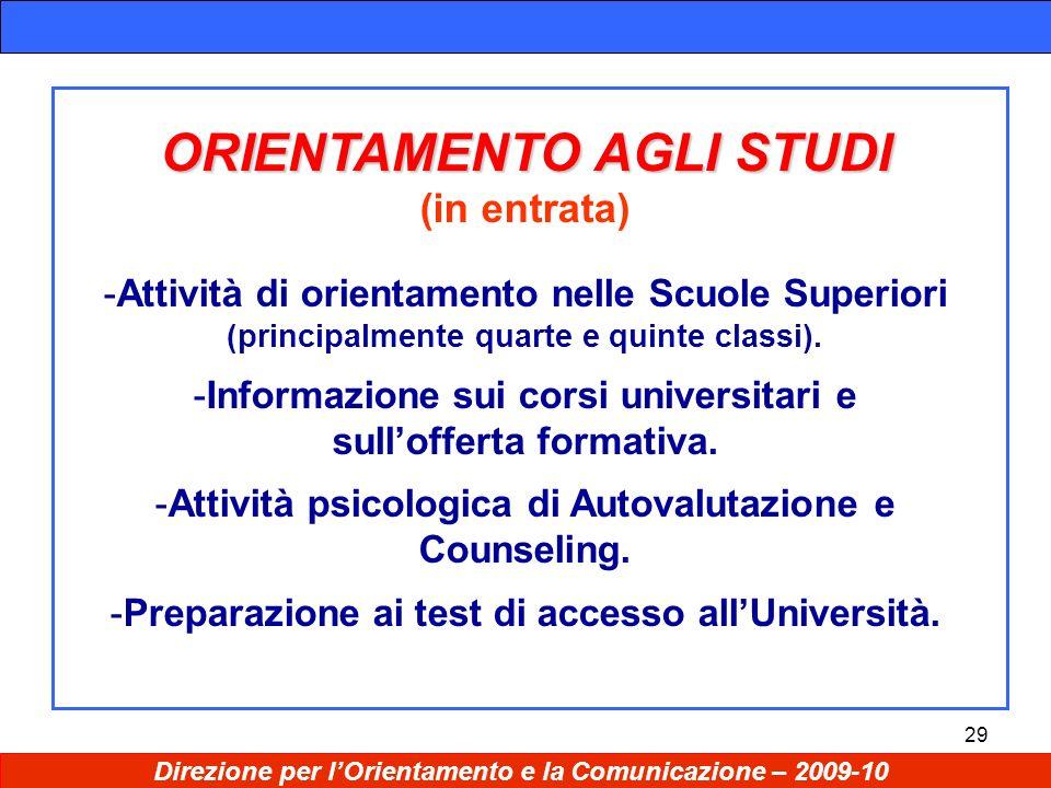 29 ORIENTAMENTO AGLI STUDI (in entrata) -Attività di orientamento nelle Scuole Superiori (principalmente quarte e quinte classi).