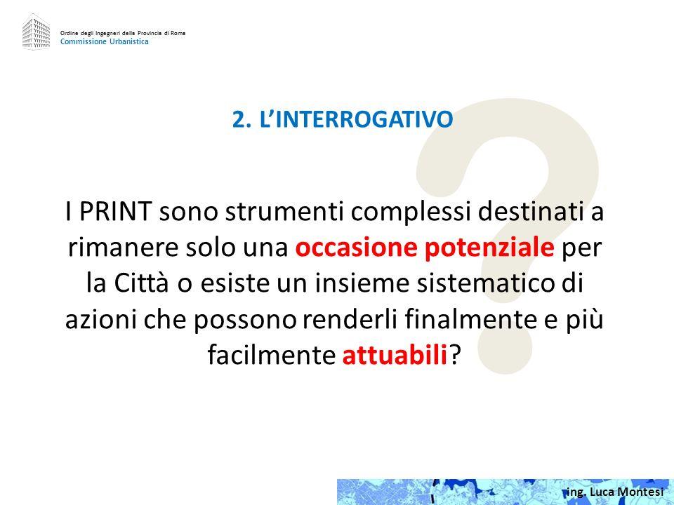 1.PREMESSA I PRINT sono programmi fondamentali per Roma, potenzialmente per diversi motivi: 1.1.