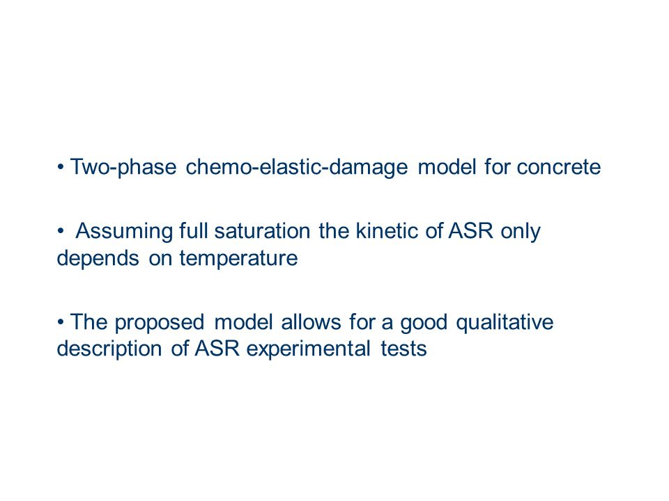Two-phase chemo-elastic-damage model for concrete Assuming full saturation the kinetic of ASR only depends on temperature The proposed model allows fo