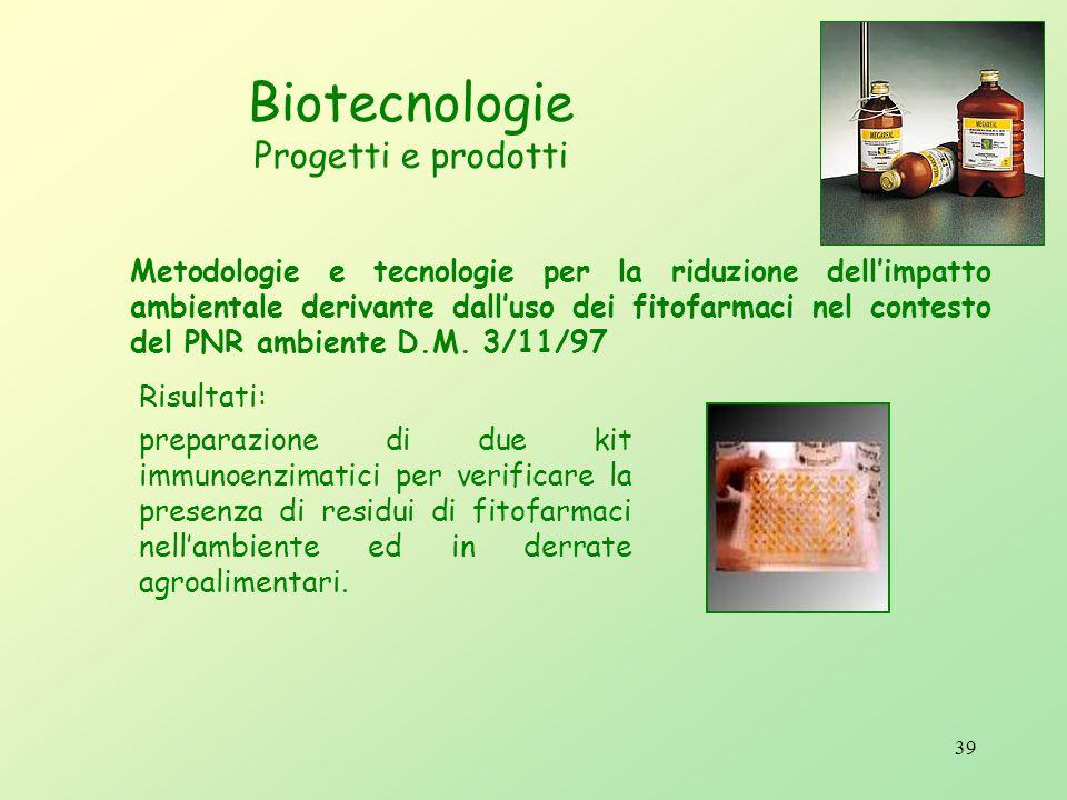 38 Biotecnologie Progetti e prodotti I risultati conseguiti hanno consentito di evidenziare che lespressione della SOD di Xenopus laevis in piante di