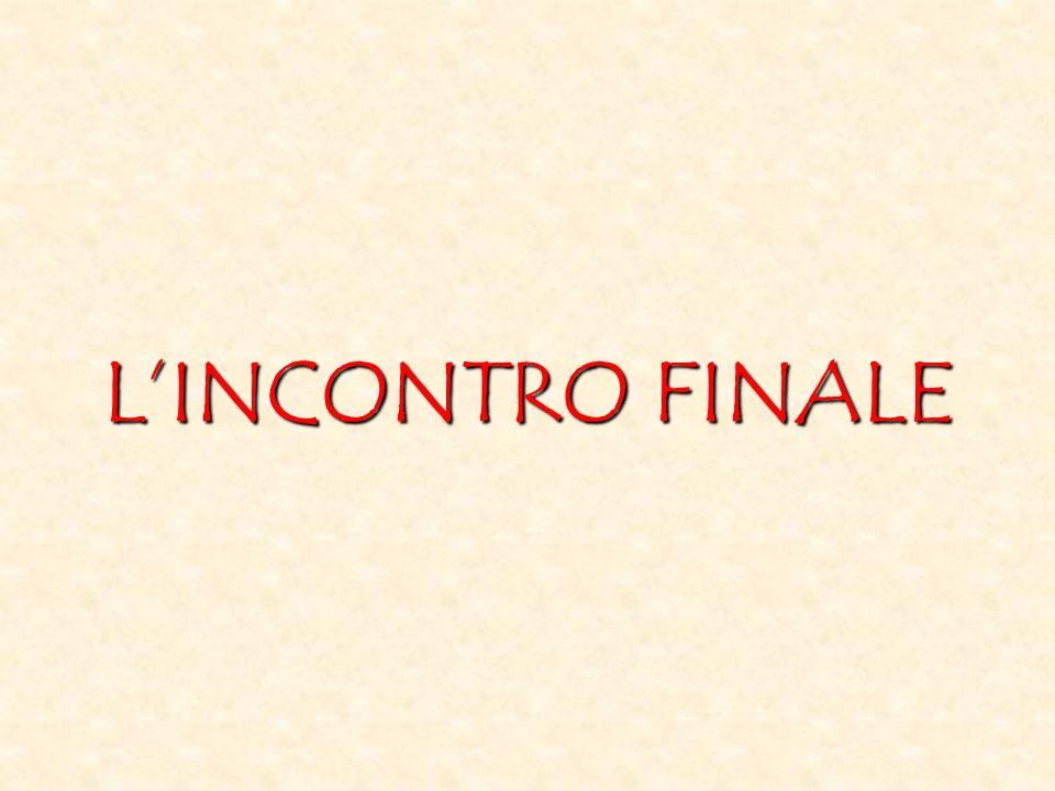 LINCONTRO FINALE