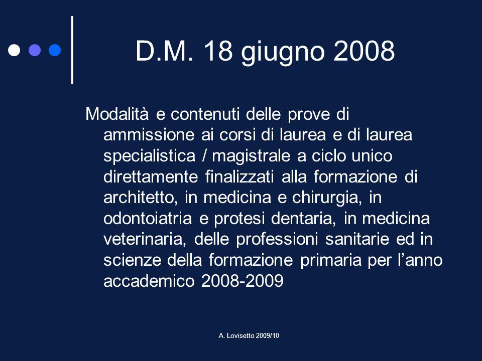 A. Lovisetto 2009/10 D.M. 18 giugno 2008 Modalità e contenuti delle prove di ammissione ai corsi di laurea e di laurea specialistica / magistrale a ci