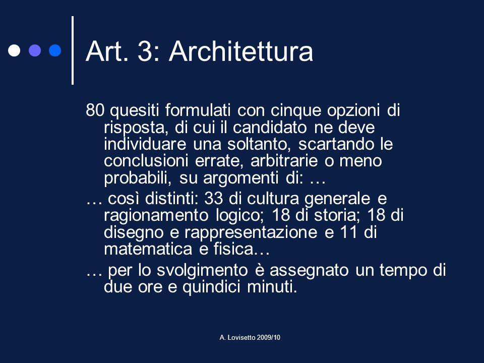 A. Lovisetto 2009/10 Art. 3: Architettura 80 quesiti formulati con cinque opzioni di risposta, di cui il candidato ne deve individuare una soltanto, s