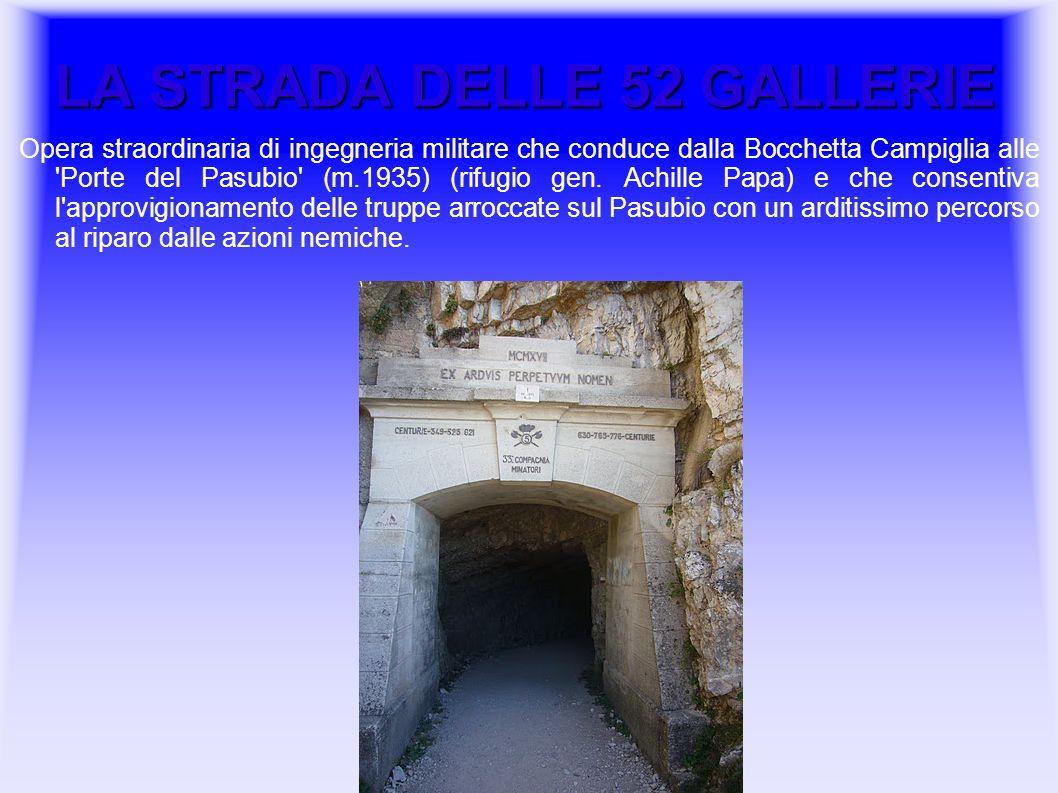 LA STRADA DELLE 52 GALLERIE Opera straordinaria di ingegneria militare che conduce dalla Bocchetta Campiglia alle 'Porte del Pasubio' (m.1935) (rifugi