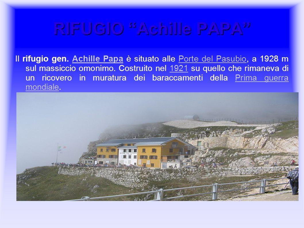 RIFUGIO Achille PAPA Il rifugio gen. Achille Papa è situato alle Porte del Pasubio, a 1928 m sul massiccio omonimo. Costruito nel 1921 su quello che r