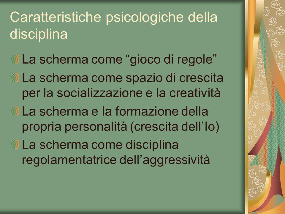 Caratteristiche psicologiche della disciplina La scherma come gioco di regole La scherma come spazio di crescita per la socializzazione e la creativit