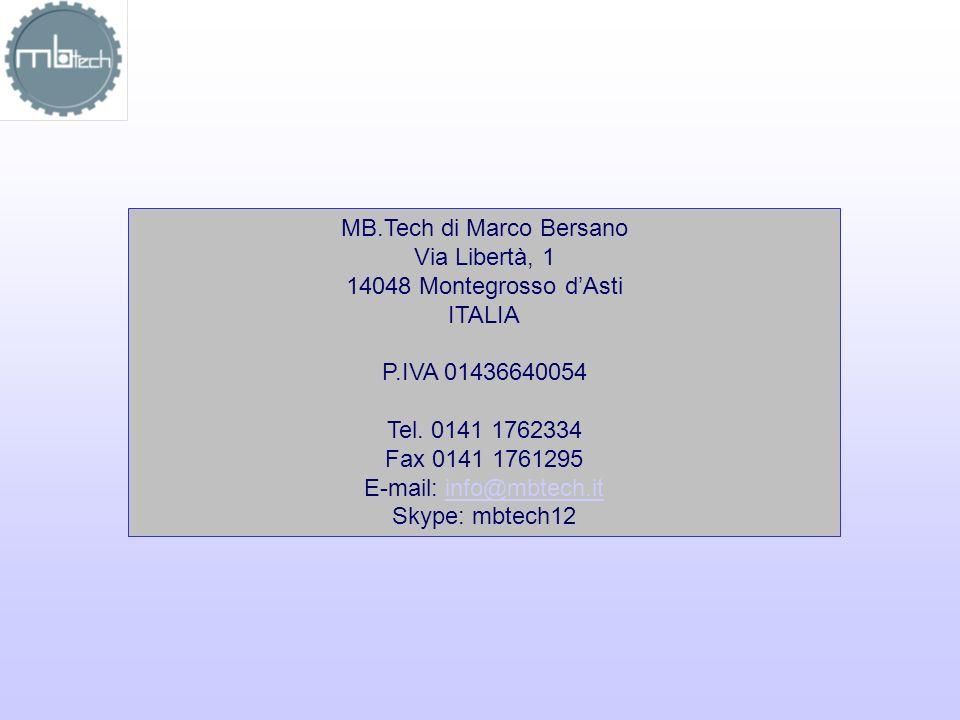 MB.Tech di Marco Bersano Via Libertà, 1 14048 Montegrosso dAsti ITALIA P.IVA 01436640054 Tel. 0141 1762334 Fax 0141 1761295 E-mail: info@mbtech.itinfo