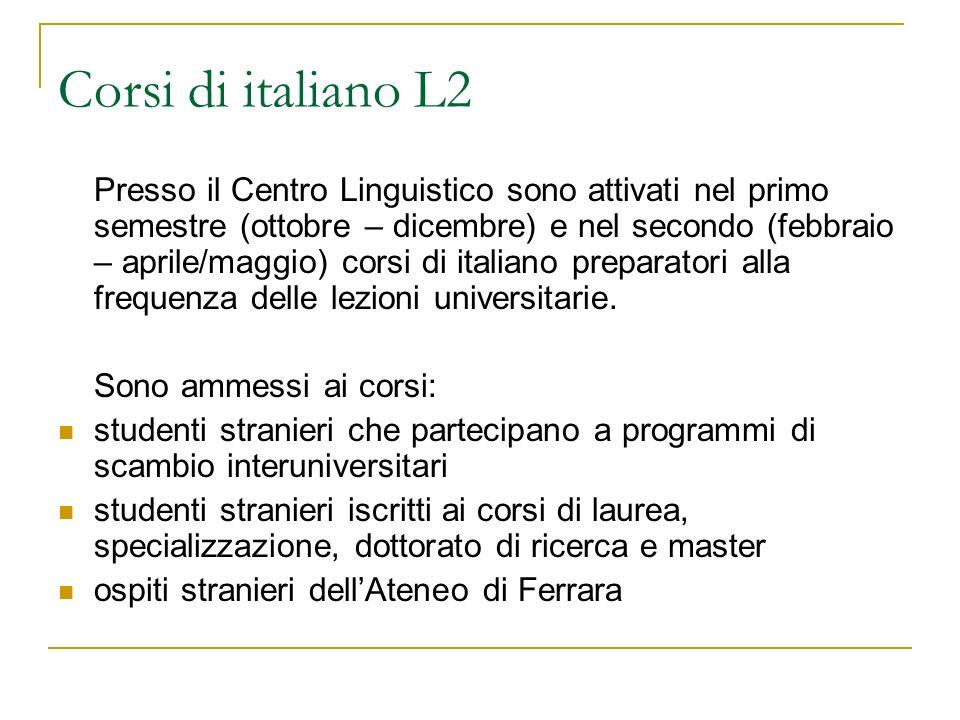 Corsi di italiano L2 Presso il Centro Linguistico sono attivati nel primo semestre (ottobre – dicembre) e nel secondo (febbraio – aprile/maggio) corsi