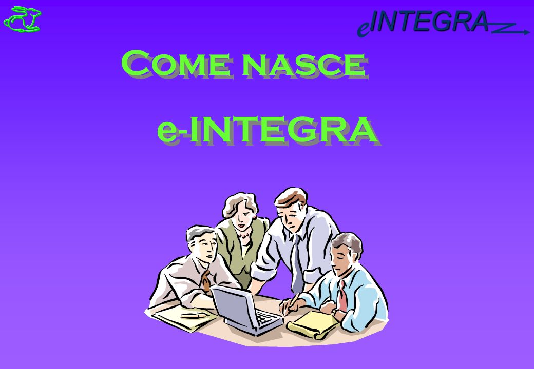INTEGRA e Come nasce e - INTEGRA Come nasce e - INTEGRA