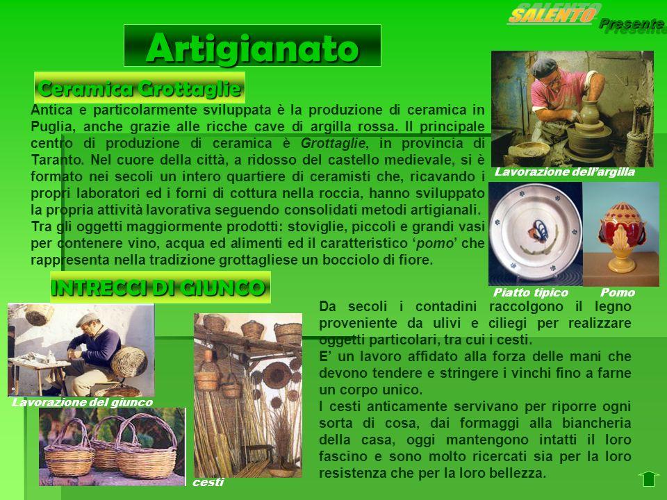 Presente Antica e particolarmente sviluppata è la produzione di ceramica in Puglia, anche grazie alle ricche cave di argilla rossa. Il principale cent