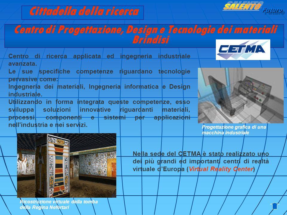 Futuro Centro di Progettazione, Design e Tecnologie dei materiali Brindisi Centro di ricerca applicata ed ingegneria industriale avanzata. Le sue spec