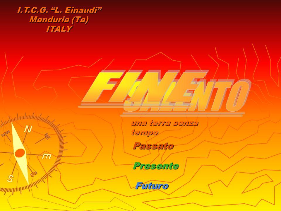 Passato Presente Futuro una terra senza tempo I.T.C.G. L. Einaudi Manduria (Ta) ITALY
