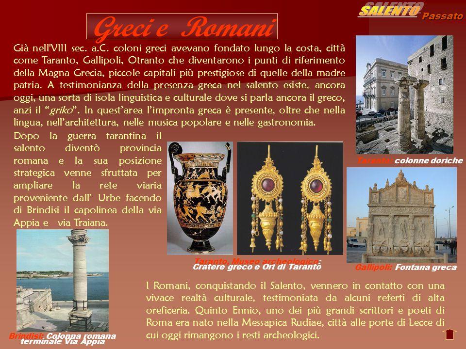 Passato Bizantini Alla caduta dellImpero Romano anche il Salento subì invasioni di Goti, Longobardi e Bizantini.