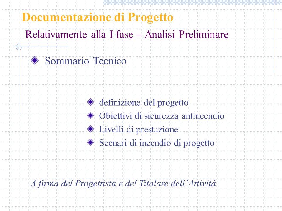 Documentazione di Progetto Relativamente alla I fase – Analisi Preliminare Sommario Tecnico definizione del progetto Obiettivi di sicurezza antincendi