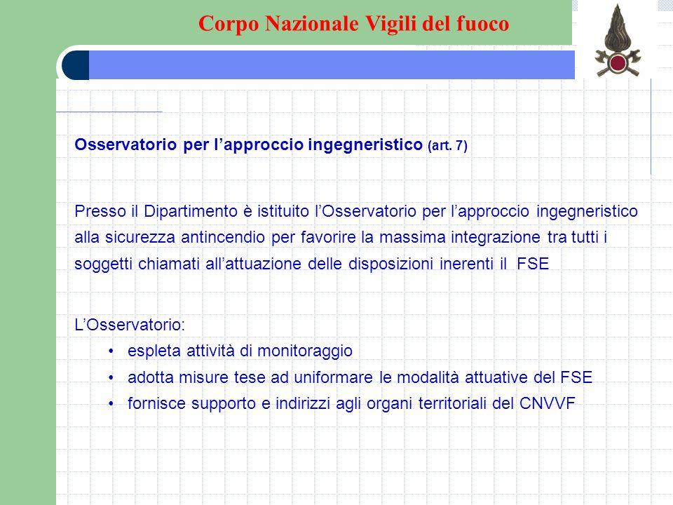 Osservatorio per lapproccio ingegneristico (art. 7) Presso il Dipartimento è istituito lOsservatorio per lapproccio ingegneristico alla sicurezza anti