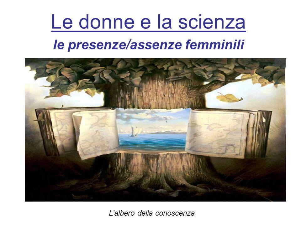 Le donne e la scienza le presenze/assenze femminili Lalbero della conoscenza