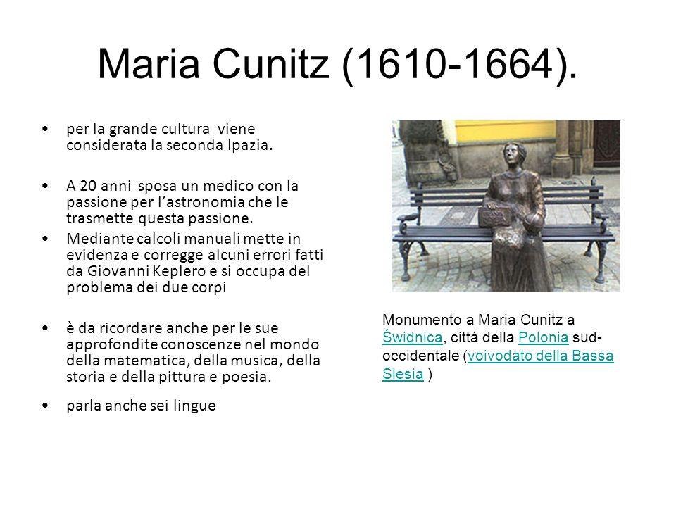Maria Cunitz (1610-1664).per la grande cultura viene considerata la seconda Ipazia.