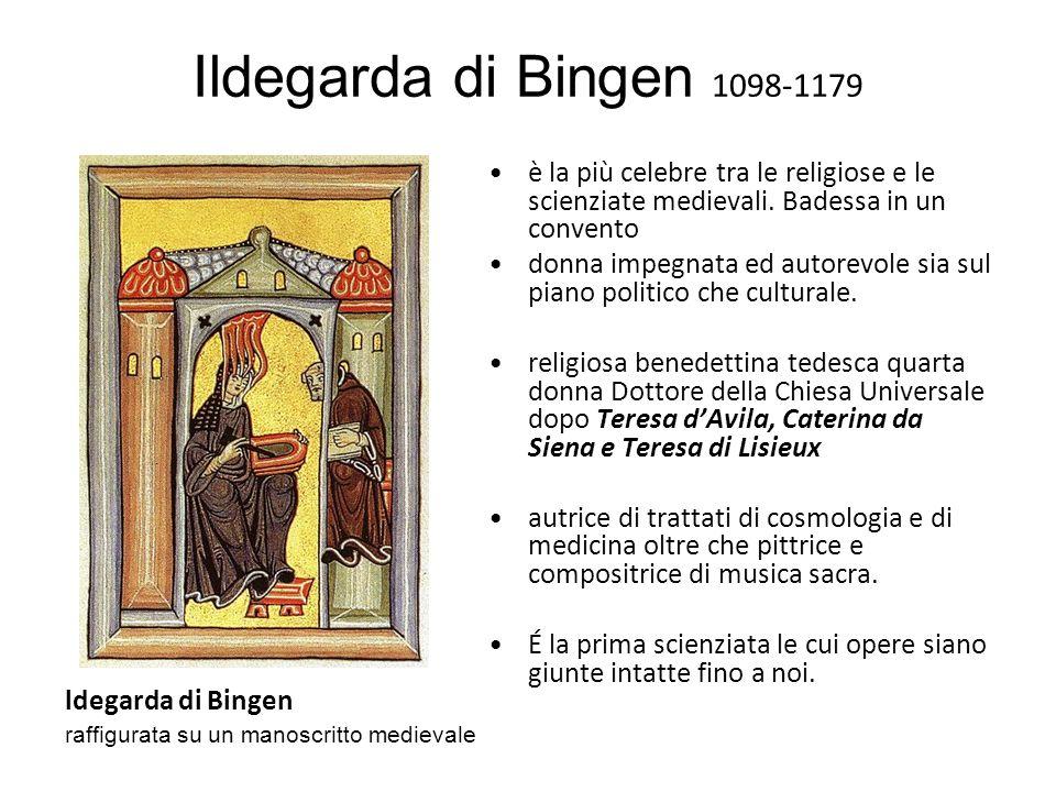 Ildegarda di Bingen 1098-1179 è la più celebre tra le religiose e le scienziate medievali.