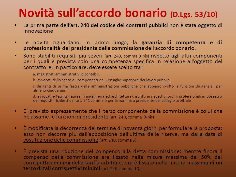 Novità sullaccordo bonario (D.Lgs. 53/10) La prima parte dellart. 240 del codice dei contratti pubblici non è stata oggetto di innovazione Le novità r
