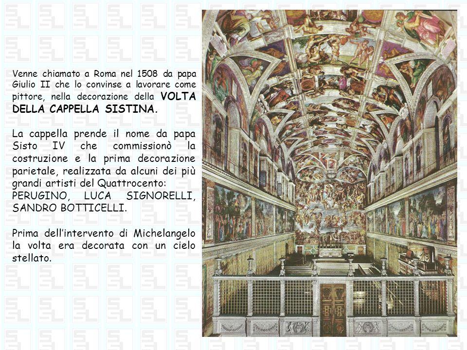 Venne chiamato a Roma nel 1508 da papa Giulio II che lo convinse a lavorare come pittore, nella decorazione della VOLTA DELLA CAPPELLA SISTINA. La cap