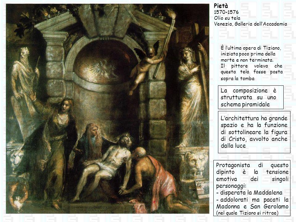 È lultima opera di Tiziano, iniziata poco prima della morte e non terminata. Il pittore voleva che questa tela fosse posta sopra la tomba La composizi