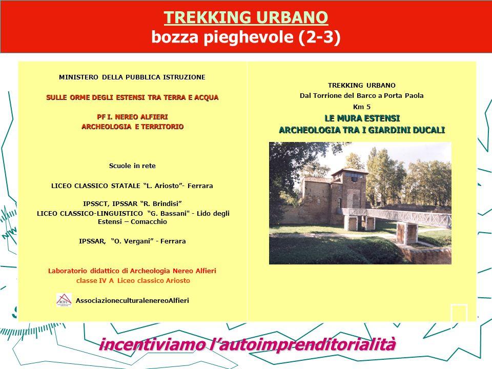 TREKKING URBANO TREKKING URBANO bozza pieghevole (2-3) MINISTERO DELLA PUBBLICA ISTRUZIONE SULLE ORME DEGLI ESTENSI TRA TERRA E ACQUA PF I. NEREO ALFI