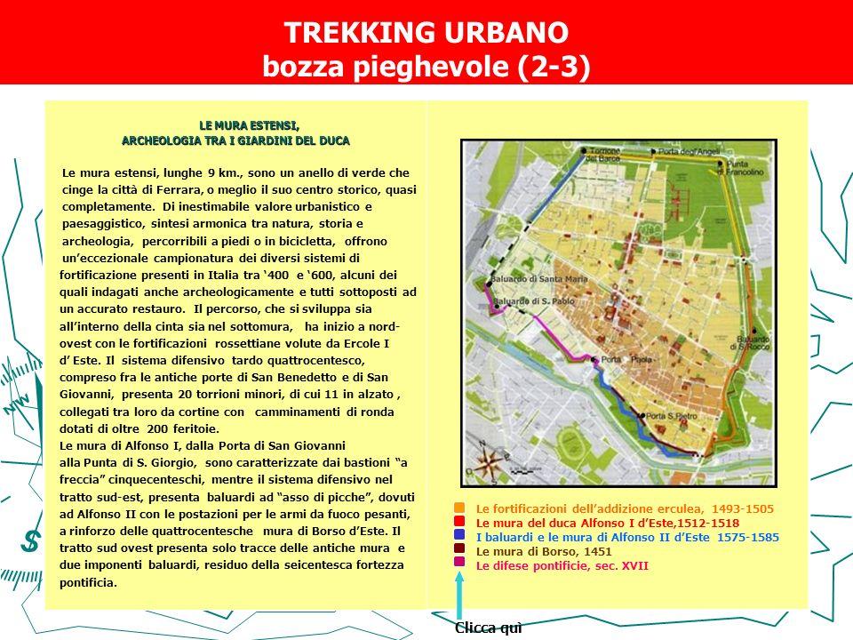 TREKKING URBANO bozza pieghevole (2-3) LE MURA ESTENSI, ARCHEOLOGIA TRA I GIARDINI DEL DUCA Le mura estensi, lunghe 9 km., sono un anello di verde che