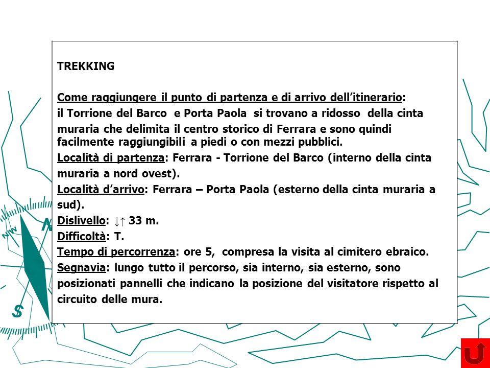 TREKKING Come raggiungere il punto di partenza e di arrivo dellitinerario: il Torrione del Barco e Porta Paola si trovano a ridosso della cinta murari