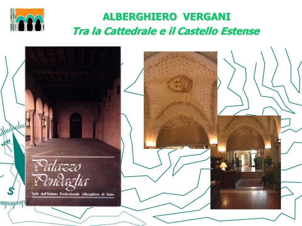 ALBERGHIERO VERGANI ALBERGHIERO VERGANI Tra la Cattedrale e il Castello Estense