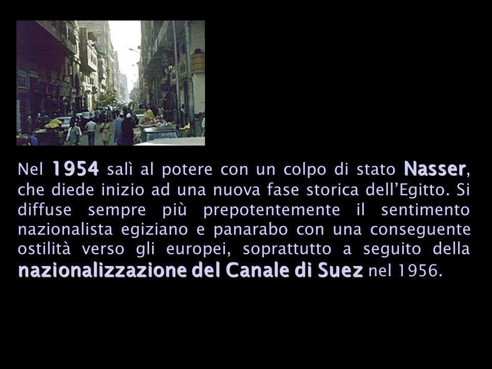 1954Nasser nazionalizzazione del Canale di Suez Nel 1954 salì al potere con un colpo di stato Nasser, che diede inizio ad una nuova fase storica dellEgitto.