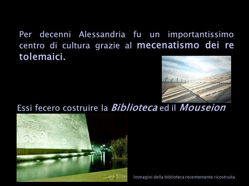 Per decenni Alessandria fu un importantissimo centro di cultura grazie al mecenatismo dei re tolemaici.