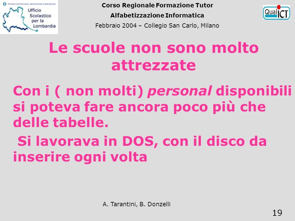 A. Tarantini, B. Donzelli 19 Con i ( non molti) personal disponibili si poteva fare ancora poco più che delle tabelle. Si lavorava in DOS, con il disc