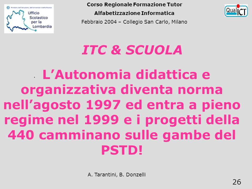 A. Tarantini, B. Donzelli 26 · LAutonomia didattica e organizzativa diventa norma nellagosto 1997 ed entra a pieno regime nel 1999 e i progetti della