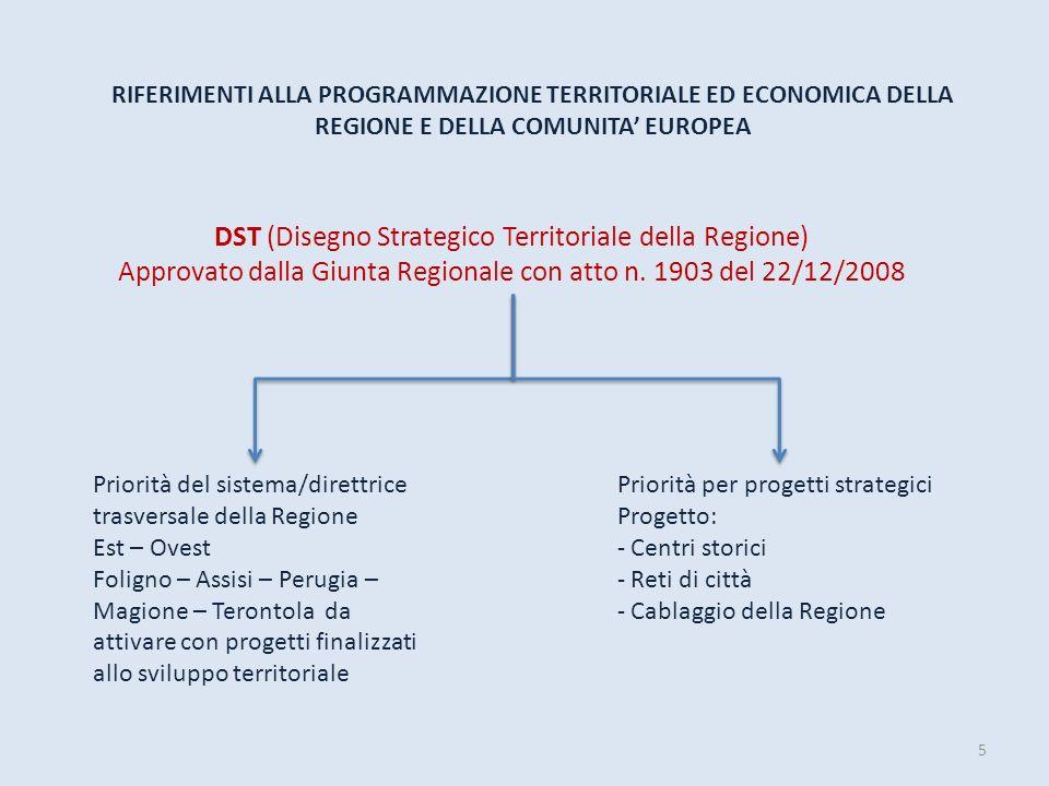 5 RIFERIMENTI ALLA PROGRAMMAZIONE TERRITORIALE ED ECONOMICA DELLA REGIONE E DELLA COMUNITA EUROPEA DST (Disegno Strategico Territoriale della Regione)